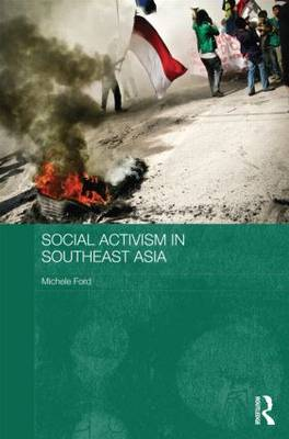 Social Activism in Southeast Asia by Michele Ford
