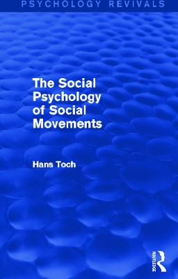 Social Psychology of Social Movements by Hans Toch
