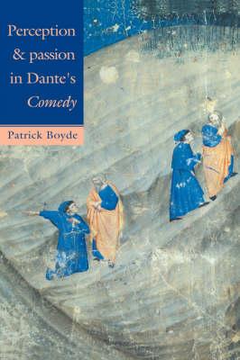 Perception and Passion in Dante's Comedy book