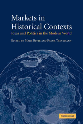 Markets in Historical Contexts by Mark Bevir