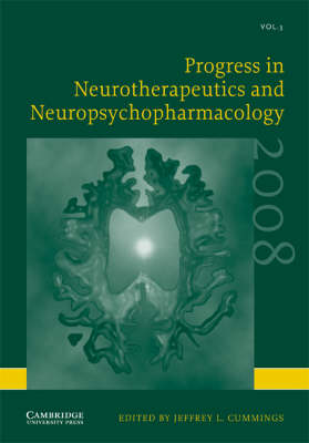 Progress in Neurotherapeutics and Neuropsychopharmacology: Volume 3, 2008 by Jeffrey L. Cummings
