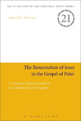 The Resurrection of Jesus in the Gospel of Peter by Dr. Jeremiah J. Johnston