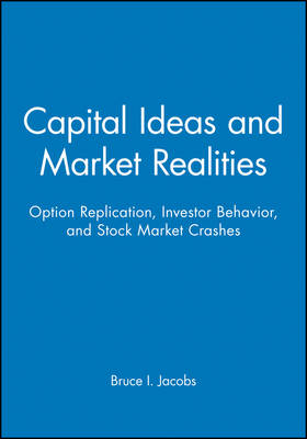 Capital Ideas and Market Realities by Bruce I. Jacobs