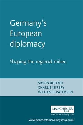 Germany'S European Diplomacy by Simon Bulmer
