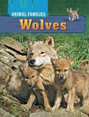 Animal Families: Wolves by Tim Harris
