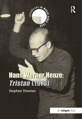 Hans Werner Henze: Tristan (1973) by Stephen Downes
