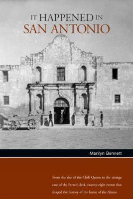 It Happened in San Antonio by Marilyn Bennett Alexander