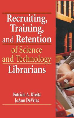 Recruiting, Training, and Retention of Science and Technology Librarians book