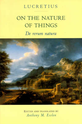 On the Nature of Things: De rerum natura by Lucretius