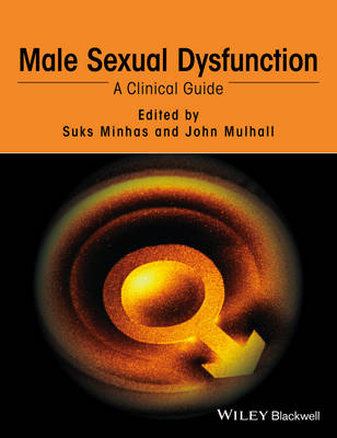 Male Sexual Dysfunction - a Clinical Guide by Suks Minhas