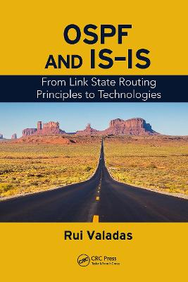 OSPF and IS-IS: From Link State Routing Principles to Technologies by Rui Valadas