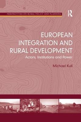 European Integration and Rural Development by Michael Kull