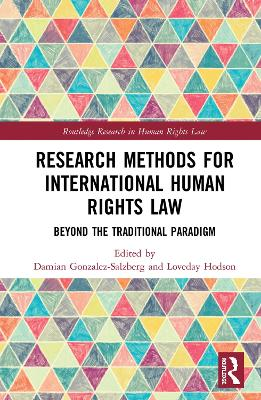 Research Methods for International Human Rights Law: Beyond the traditional paradigm book