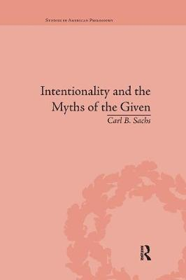 Intentionality and the Myths of the Given book