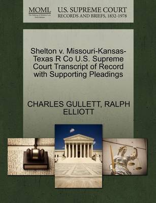 Shelton V. Missouri-Kansas-Texas R Co U.S. Supreme Court Transcript of Record with Supporting Pleadings by Charles Gullett