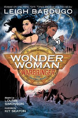 Wonder Woman: Warbringer: The Graphic Novel by Leigh Bardugo