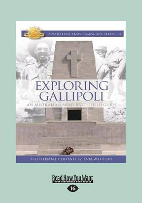 Exploring Gallipoli: An Australian Army Battlefield Guide: 2nd Edition by Glenn Wahlert