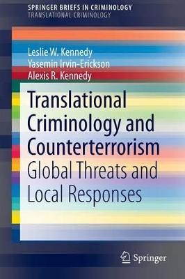 Translational Criminology and Counterterrorism by Leslie W. Kennedy