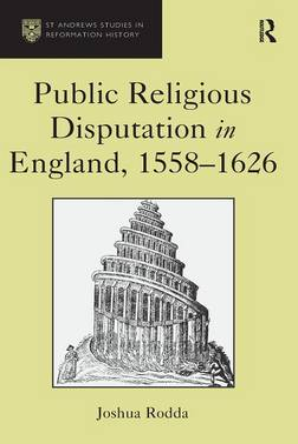 Public Religious Disputation in England, 1558-1626 book
