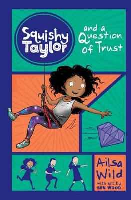 Squishy Taylor and a Question of Trust by Ailsa Wild
