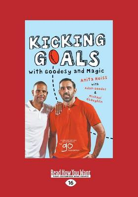 Kicking Goals with Goodesy and Magic by Anita Heiss