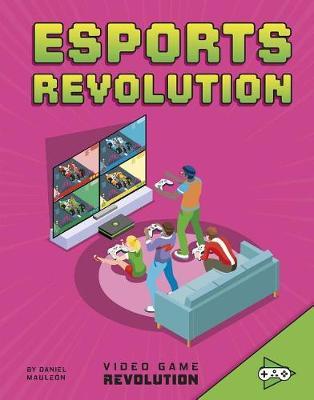 Esports Revolution by Daniel Mauleon