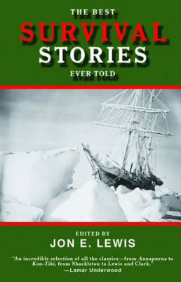 The Best Survival Stories Ever Told by Jon E Lewis