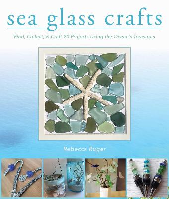 Sea Glass Crafts by Rebecca Ruger - Wightman