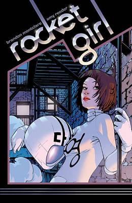 Rocket Girl Volume 1: Times Squared by Brandon Montclare