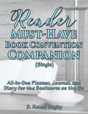 Reader Must-Have Book Convention Companion (Single) by D Renee Bagby