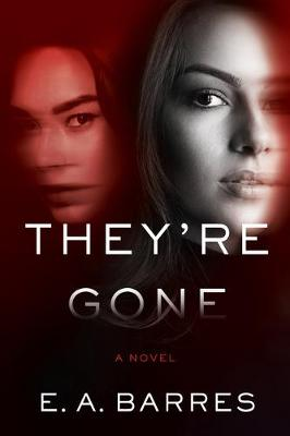 They're Gone: A Novel book