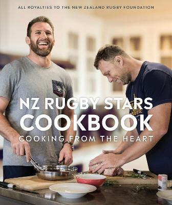 NZ Rugby Stars Cookbook: Cooking from the heart book