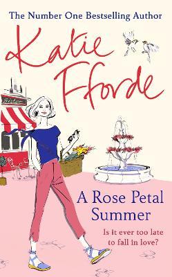 A Rose Petal Summer: The #1 Sunday Times bestseller by Katie Fforde