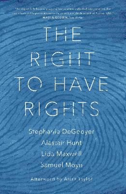 The Right to Have Rights by Stephanie Degooyer