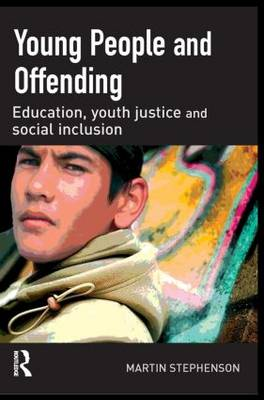 Young People and Offending by Martin Stephenson