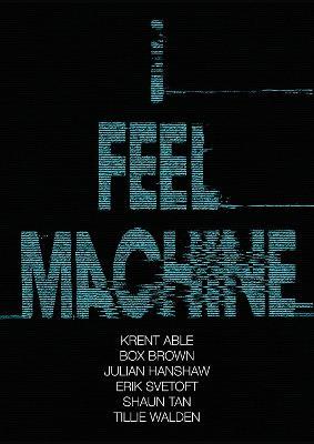 I Feel Machine by Julian Hanshaw