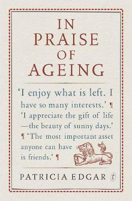 In Praise Of Ageing by Patricia Edgar