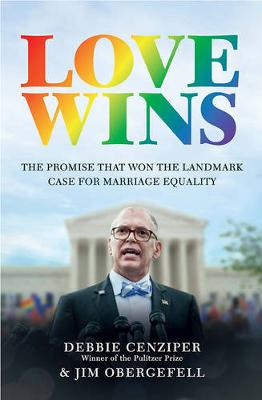 Love Wins by Debbie Cenziper