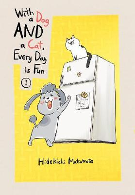 With A Dog And A Cat, Every Day Is Fun, Volume 1 book