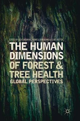 The Human Dimensions of Forest and Tree Health by Julie Urquhart
