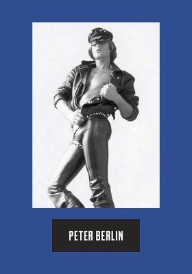 Peter Berlin: Icon by Peter Berlin