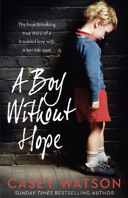 A Boy Without Hope by Casey Watson