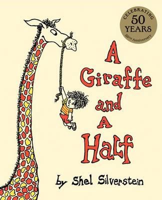 Giraffe and a Half by Shel Silverstein