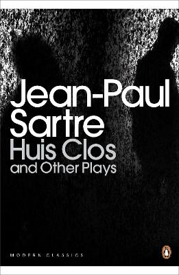 Huis Clos and Other Plays by Jean-Paul Sartre