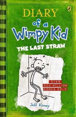 The Last Straw: Diary of a Wimpy Kid (BK3) by Jeff Kinney