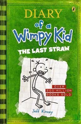 The Last Straw: Diary of a Wimpy Kid (BK3) by Jeff Kinney