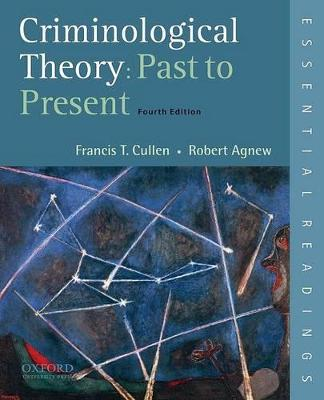Criminological Theory by Francis T. Cullen