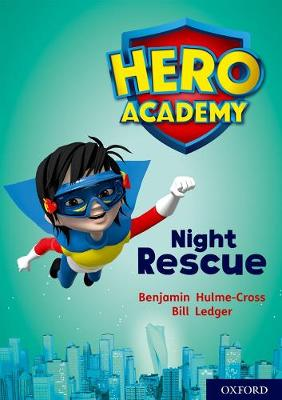Hero Academy: Oxford Level 9, Gold Book Band: Night Rescue by Benjamin Hulme-Cross