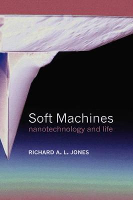 Soft Machines by Richard A. L. Jones