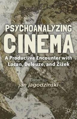 Psychoanalyzing Cinema by Jan Jagodzinski